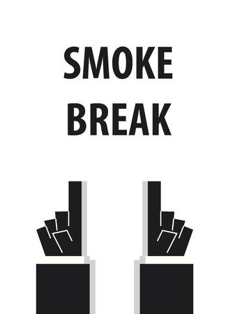 break joints: SMOKE BREAK typography vector illustration
