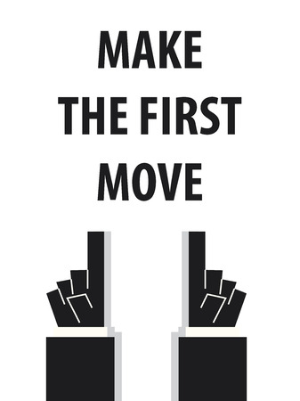 first move: MAKE THE FIRST MOVE typography illustration