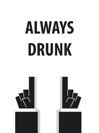 the hangover: ALWAYS DRUNK typography illustration Illustration