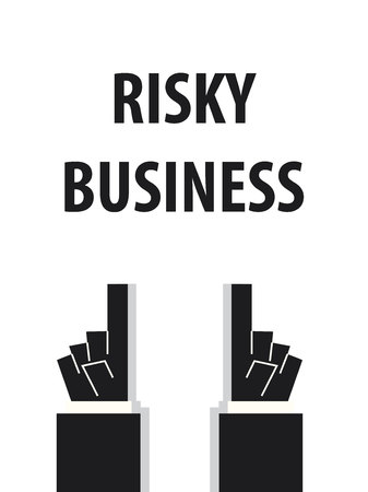 dangerous work: RISKY BUSINESS typography vector illustration