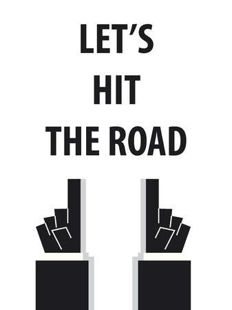 acknowledge: LETS HIT THE ROAD typography vector illustration