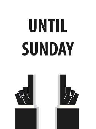 typography vector: UNTIL SUNDAY typography vector illustration