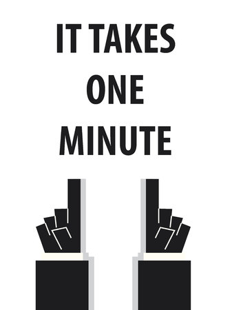minute: IT TAKES ONE MINUTE typography vector illustration