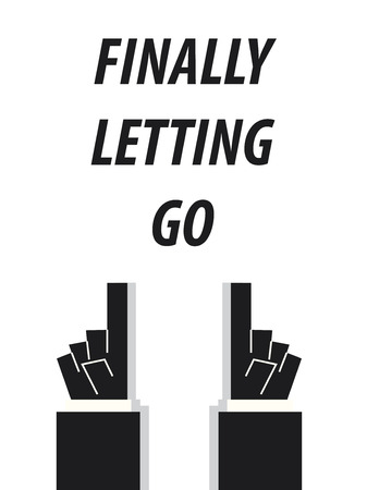 letting: FINALLY LETTING GO typography vector illustration Illustration