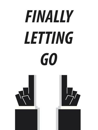 FINALLY LETTING GO typography vector illustration Illustration