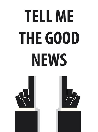 good news: TELL ME THE GOOD NEWS typography vector illustration Illustration