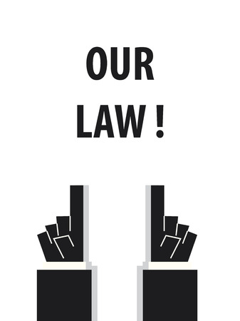 our: OUR LAW typography vector illustration