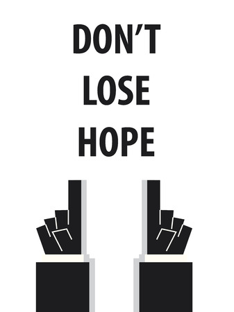 hope: DONT LOSE HOPE typography vector illustration