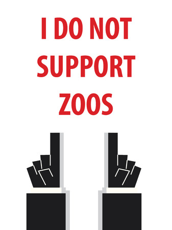 cruel zoo: I DO NOT SUPPORT ZOOS typography vector illustration