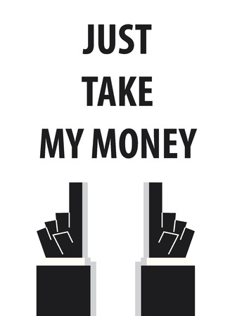 cashmere: JUST TAKE MY MONEY typography vector illustration