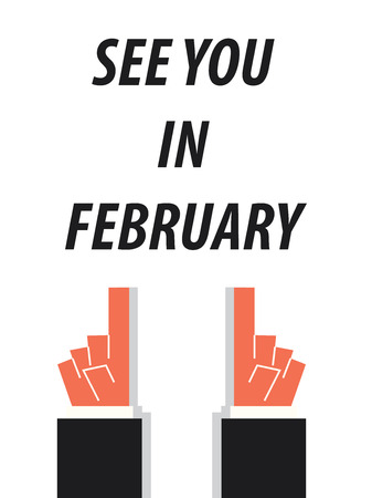 meet and greet: SEE YOU IN FEBRUARY typography vector illustration