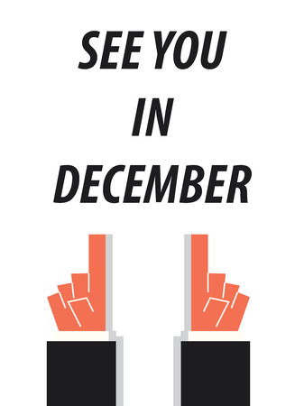 acknowledge: SEE YOU IN DECEMBER  typography vector illustration Illustration