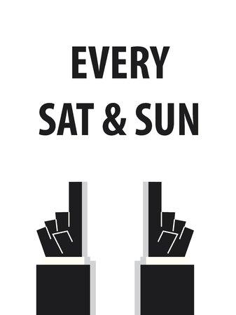 saturday: EVERY SATURDAY AND SUNDAY typography vector illustration Illustration
