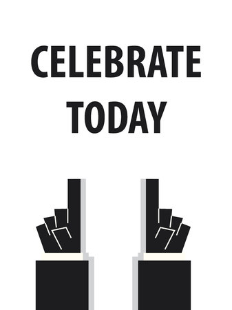 celebrate: CELEBRATE TODAY typography vector illustration Illustration