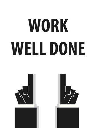 well: WORK WELL DONE typography vector illustration