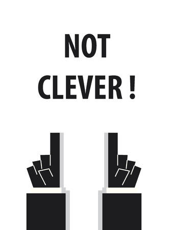 senseless: NOT CLEVER typography vector illustration