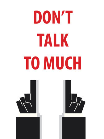 acknowledge: DONT TALK TO MUCH typography vector illustration
