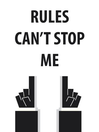 acknowledge: RULES CANT STOP ME typography vector illustration Illustration