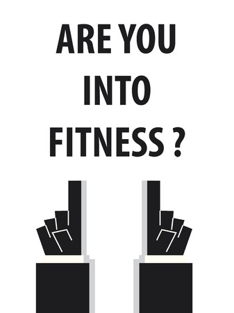 acknowledge: ARE YOU INTO FITNESS typography vector illustration