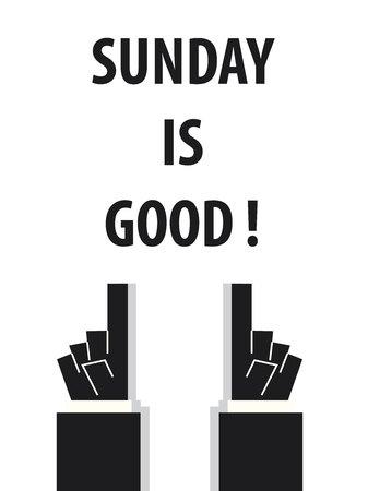 sunday: SUNDAY IS GOOD typography vector illustration Illustration