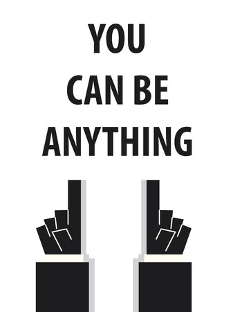 anything: YOU CAN BE ANYTHING typography vector illustration Illustration