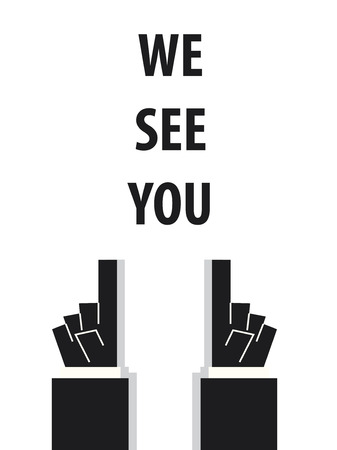 see: WE SEE YOU typography vector illustration Illustration