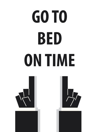 doze: GO TO BED ON TIME typography vector illustration Illustration