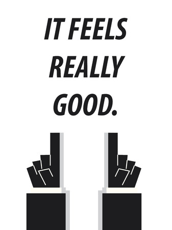 IT FEELS REALLY GOOD typography vector illustration