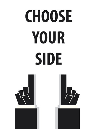 choose: CHOOSE YOUR SIDE typography vector illustration