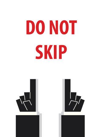 skip: DO NOT SKIP typography vector illustration