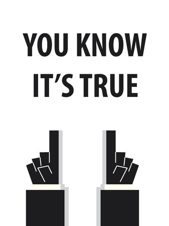 know: YOU KNOW ITS TRUE typography vector illustration