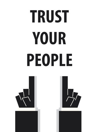 trust people: TRUST YOUR PEOPLE typography vector illustration