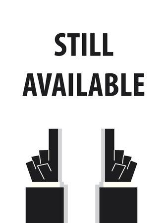 still: STILL AVAILABLE typography vector illustration