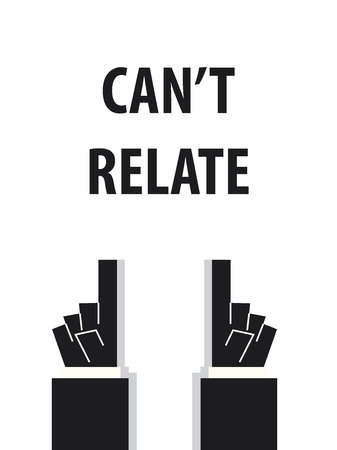 relate: CANT RELATE typography vector illustration
