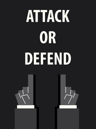 defend: ATTACK OR DEFEND typography vector illustration Illustration