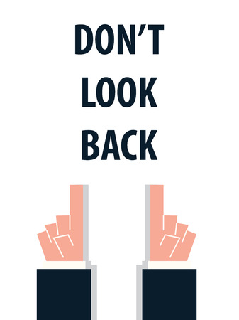 acknowledge: DONT LOOK BACK typography vector illustration