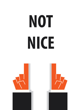 impolite: NOT NICE typography vector illustration