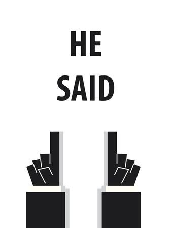 he said: HE SAID typography vector illustration