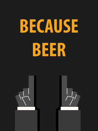 because: BECAUSE BEER typography vector illustration