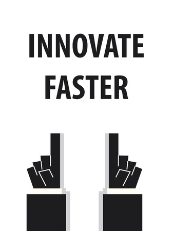 innovate: INNOVATE FASTER typography vector illustration