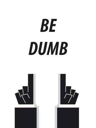 unintelligent: BE DUMB typography vector illustration Illustration