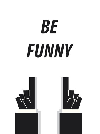 be: BE FUNNY typography vector illustration Illustration