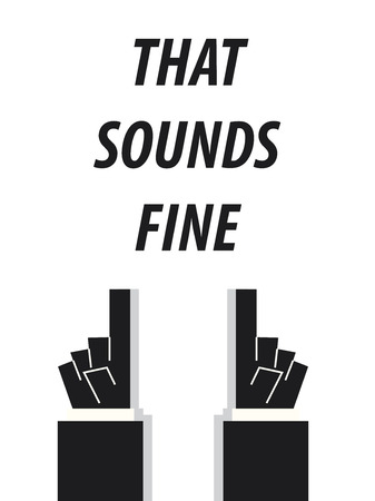 fine: THAT SOUNDS FINE typography vector illustration