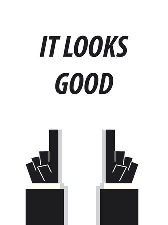 compliments: IT LOOKS GOOD typography vector illustration Illustration