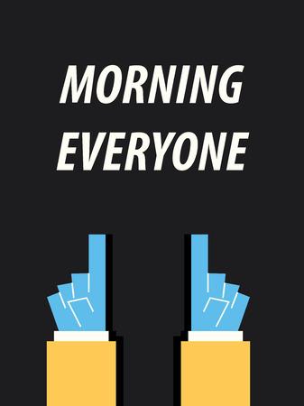 everyone: MORNING EVERYONE typography vector illustration