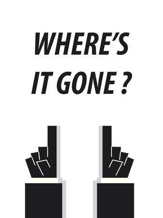 disappear: WHERES IT GONE typography vector illustration