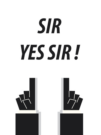 sir: SIR YES SIR typography vector illustration
