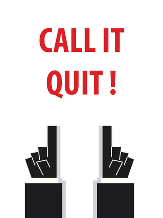 quit: CALL IT QUIT typography vector illustration