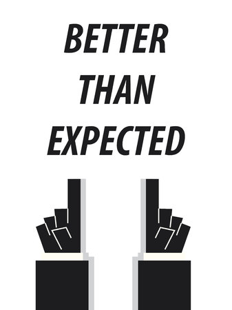 expected: BETTER THAN EXPECTED typography vector illustration