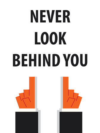 move ahead: NEVER LOOK BEHIND YOU typography vector illustration Illustration